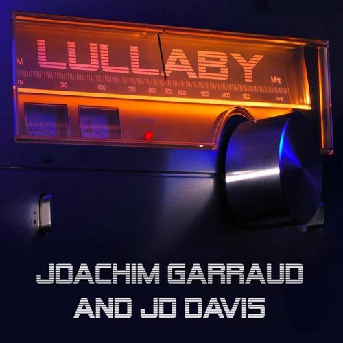 Joachim Garraud & JD Davis - Lullaby