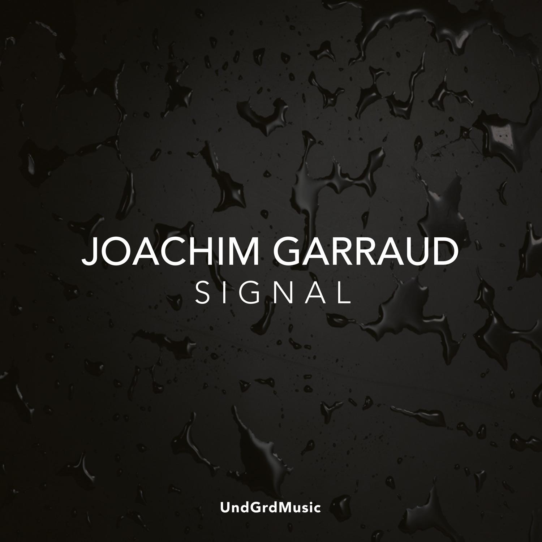 Joachim Garraud - Signal EP